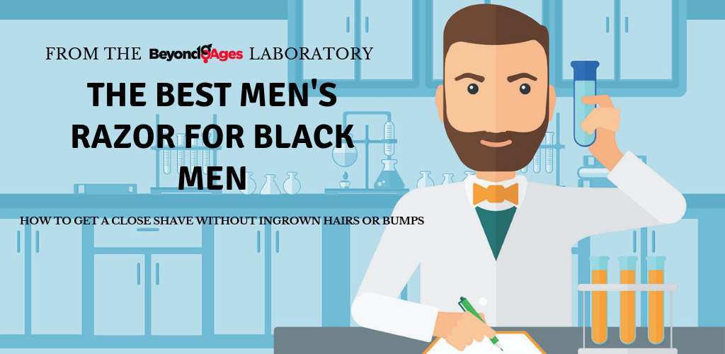 Labratory testing to find the best men's razor for black men