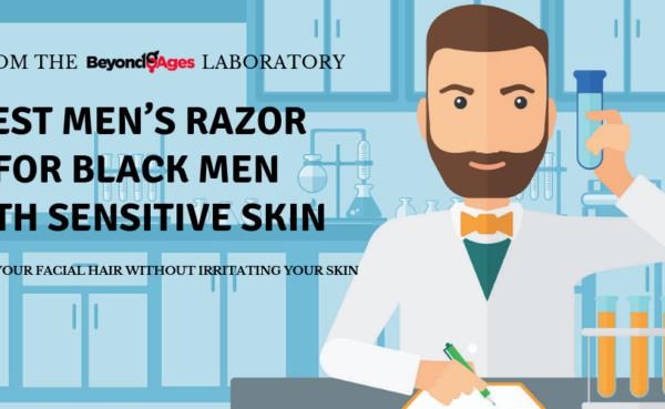 Laboratory testing to find the best men's razor for black men with sensitive skin