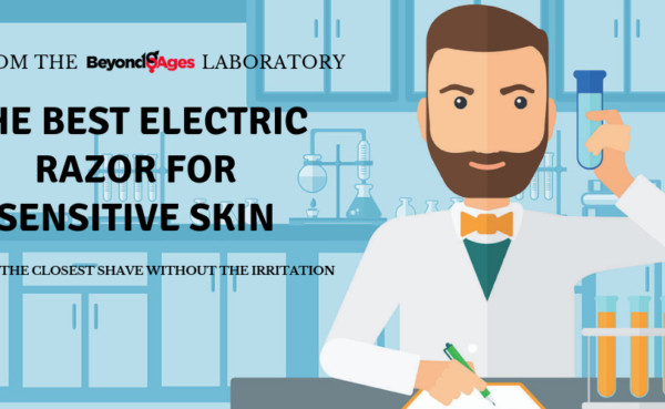 Laboratory testing to find the best electric razor for sensitive skin