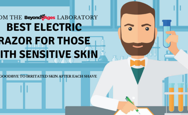 Laboratory testing to find best electric razor for those with sensitive skin