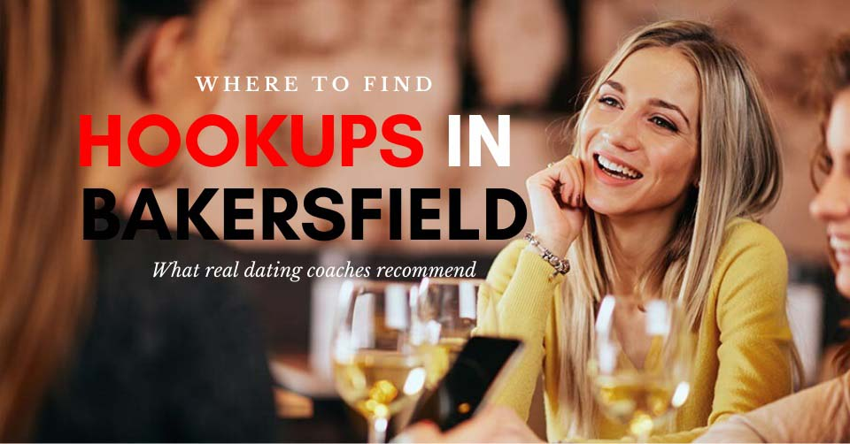 Singles drinking wine and looking out for hookups in Bakersfield