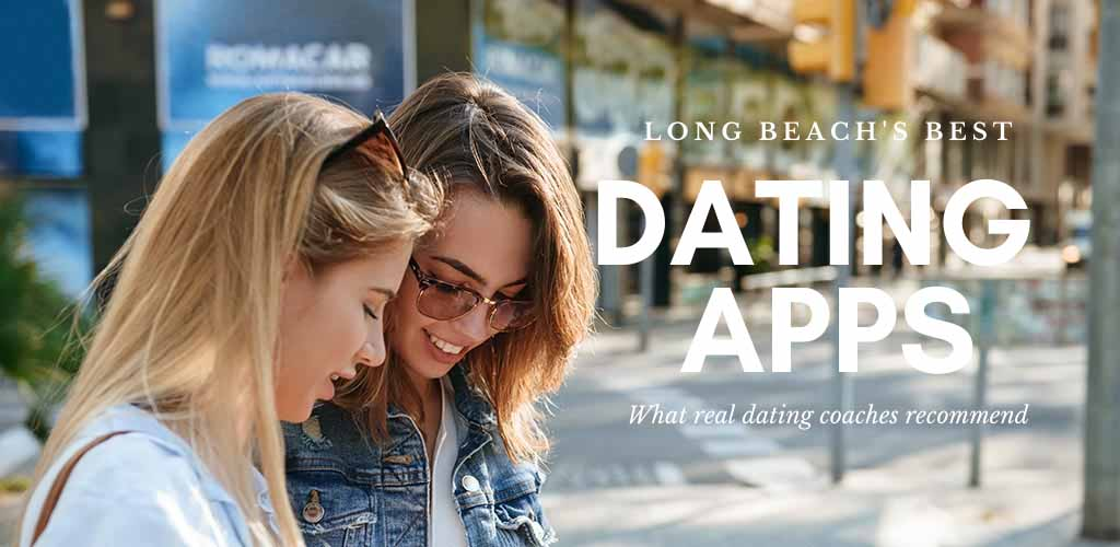 Young women checking out the best dating apps and sites in Long Beach