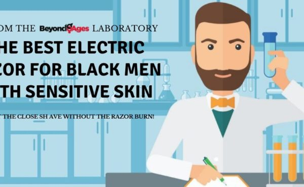 Electric razors black men with sensitive skin need to use