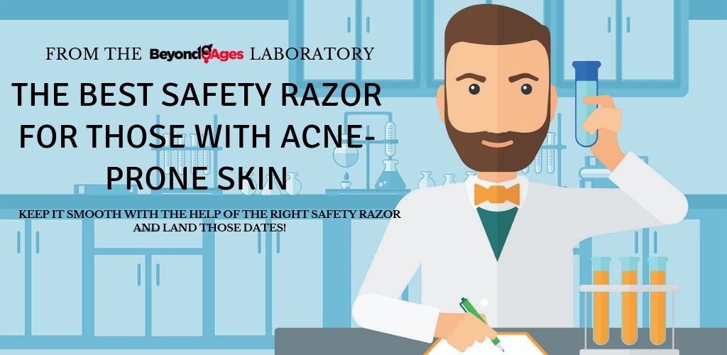 the Best Safety Razor for Those with Acne Prone Skin