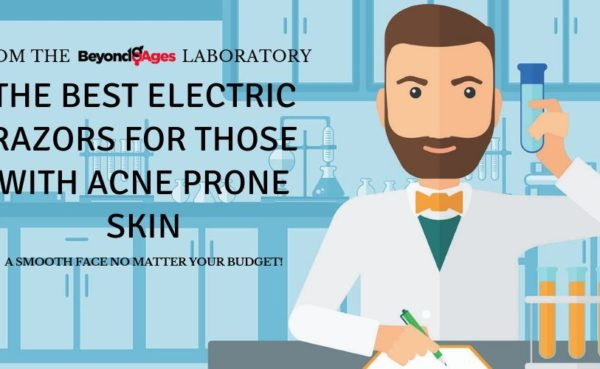 Finding the best electric razor for those with acne prone skin looking to date in 2019